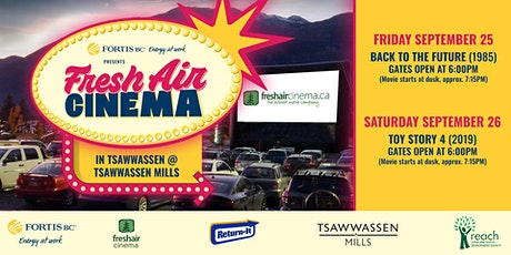 FortisBC FreshAirCinema -Tsawwassen (Sept 26)- Toy Story 4 (2019) tickets