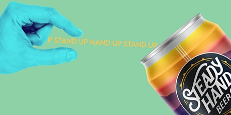 Hand Up Stand Up presents Comedy Night @  Steady Hand Beer Co! tickets