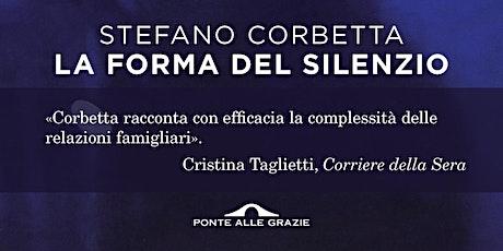 """Stefano Corbetta presenta """"La forma del silenzio"""" + brunch biglietti"""