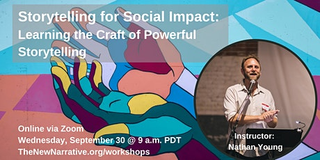 Storytelling for Social Impact: The Craft of Powerful Storytelling tickets
