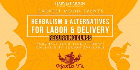Herbalism and Alternatives for Labour and Delivery tickets
