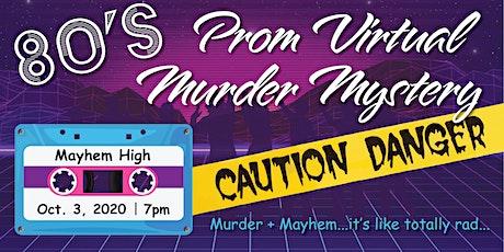 80's Prom Virtual Murder Mystery Night tickets