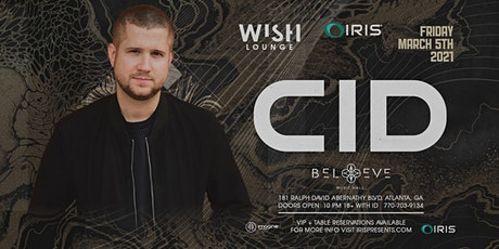 CID (21+ event) | Wish Lounge @ IRIS | Friday March 5 tickets