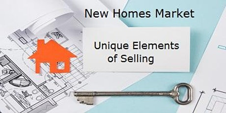 New Homes Market - Unique Elements of Selling  FREE 3 HR  Zoom D.R. Horton tickets