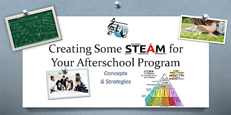 (Out of School Time) Creating Some STEAM for Your After School Program tickets