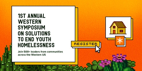 PSY's 1st Annual Western Symposium on Solutions to End Youth Homelessness tickets