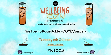 Well-being Roundtable - COVID/Anxiety tickets
