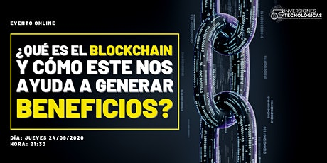¿Que es blockchain y cómo nos ayuda a generar beneficios? entradas
