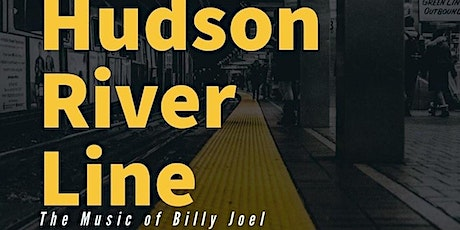 Hudson River Line Performing the Music of Billy Joel tickets