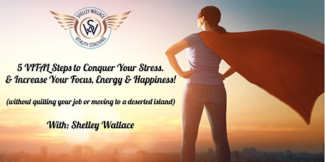 5 VITAL Steps To Conquer Your Stress tickets
