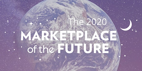 The 2020 Marketplace of the Future tickets