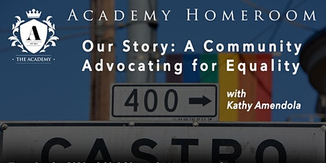 Academy Homeroom: Our Story—A Community Advocating for Equality tickets