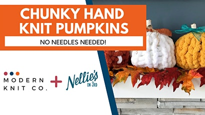 Chunky Hand Knit Pumpkins at Nellies on 3rd tickets