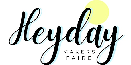Heyday Makers Faire tickets