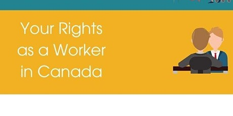 Copy of Newcomer Series: Your Rights as a Worker in Canada tickets