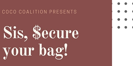 Sis, Secure Your Bag! A workshop exploring wealth building tickets