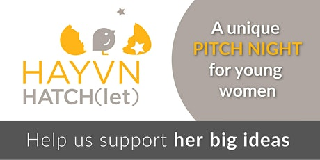 HAYVN HATCH(let) Pitch Night for Young Women ages 16-22  - on Zoom tickets