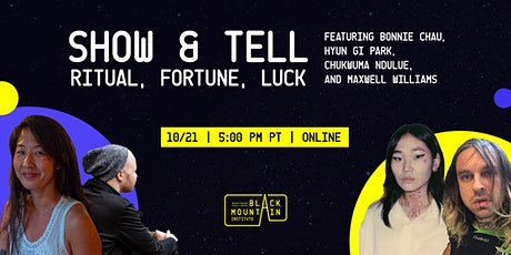 Show & Tell: Ritual, Fortune, Luck tickets