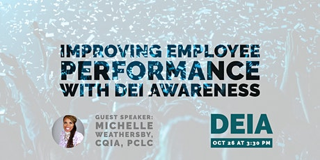 Improving Employee Performance with DEI Awareness, Michelle Weathersby tickets