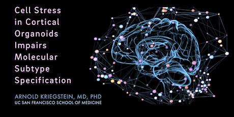 Breaking News in Stem Cells, Arnold Kriegstein, M.D., Ph.D. tickets