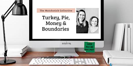 Turkey, Pie, Money & Boundaries with The Matchstick Collective tickets