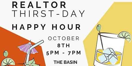 Realtor Thirst-Days Happy Hour at The Basin tickets