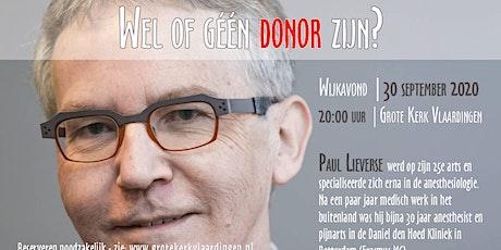 Wijkavond: Wel of géén donor zijn? met dr. Paul Lieverse tickets