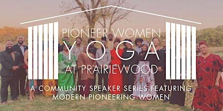 Pioneer Women Yoga at Prairiewood: Jessica Elmore tickets
