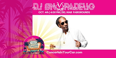 DJ SNOOPADELIC  - 4 PM DEL MAR - Concerts In Your Car - LIVE ON STAGE tickets