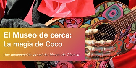 El Museo de cerca: La magia de Coco tickets