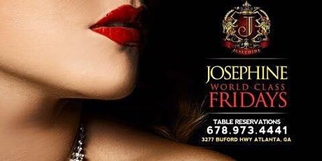World Class Friday @ Josephine Lounge - Atlanta GA tickets