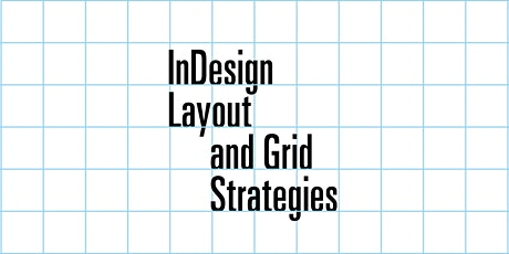 InDesign Layout and Grid Strategies tickets
