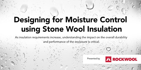 Product Showcase | Design for Moisture Control using Stone Wool Insulation tickets