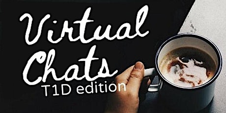 T1D Chats - Virtual Edition! tickets