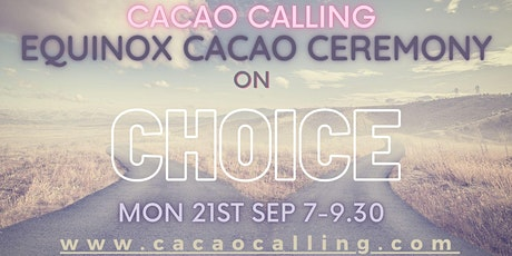 Cacao Calling: Equinox Cacao Ceremony on CHOICE tickets