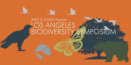 APLD and LASAN Biodiversity Symposium tickets