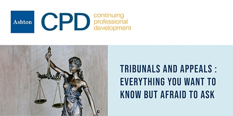 CPD - Tribunals & Appeals: Everything You Want To Know But Afraid To Ask tickets