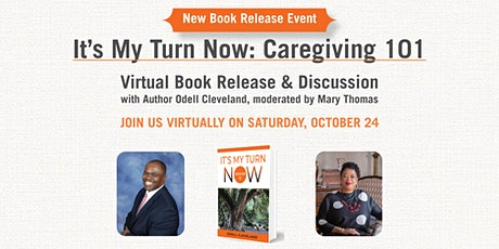 It's My Turn Now (Caregiving 101) Virtual Book Release tickets