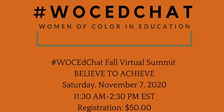 #WOCEDChat Fall Virtual Summit:  Believe to Achieve tickets