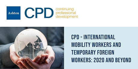CPD - International Mobility Workers and TFWs: 2020 and Beyond tickets
