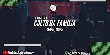 CULTO DA FAMÍLIA PRESENCIAL -18h30m ingressos