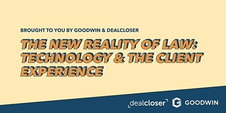 The New Reality of Law: Technology & the Client Experience tickets