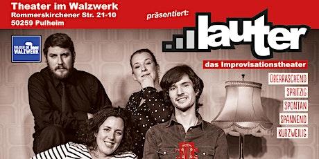 LAUTER - Das Improvisationstheater Tickets