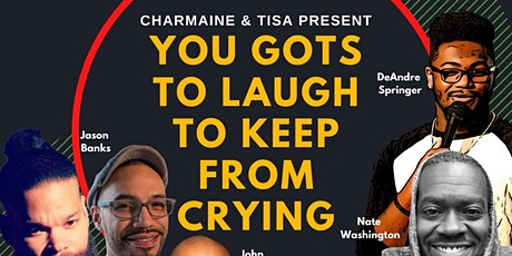 """Charmaine & Tisa present: You Gots To Laugh to Keep From Crying"" tickets"