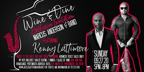 Wine & Dine With Marcus Anderson & Band Featuring Kenny Lattimore tickets