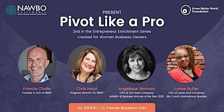 NAWBO-CA and KBWF: Entrepreneur Enrichment Series Two - Pivot Like A Pro tickets