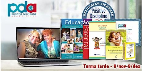 ONLINE - Certificação em Educação Parental Disciplina Positiva (SEG/QUA) ingressos