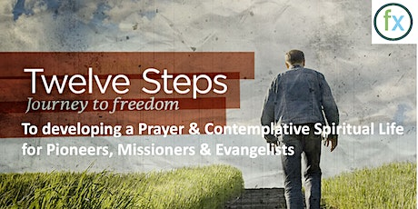 12Step Approach to Develop A Prayer & Contemplative life for Pioneers  NACP tickets