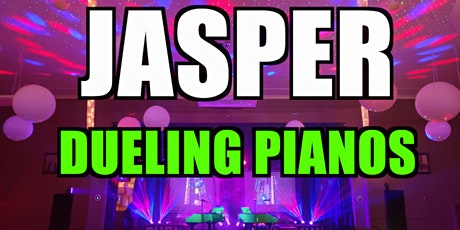 Jasper Dueling Pianos Extreme- Burn 'N' Mahn All Request Show tickets
