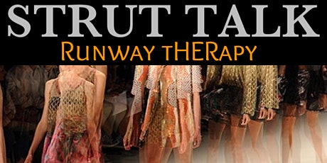 Strut Talk Runway Therapy tickets